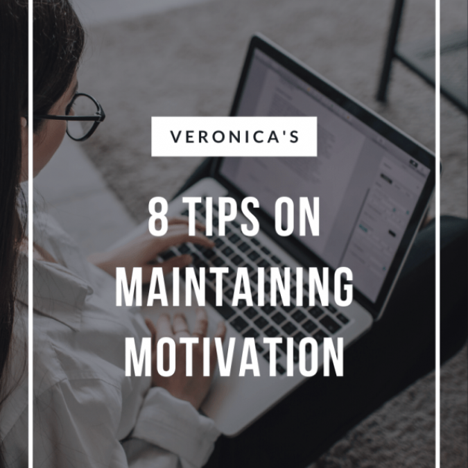 Veronica's 8 Tips for Maintaining Motivation