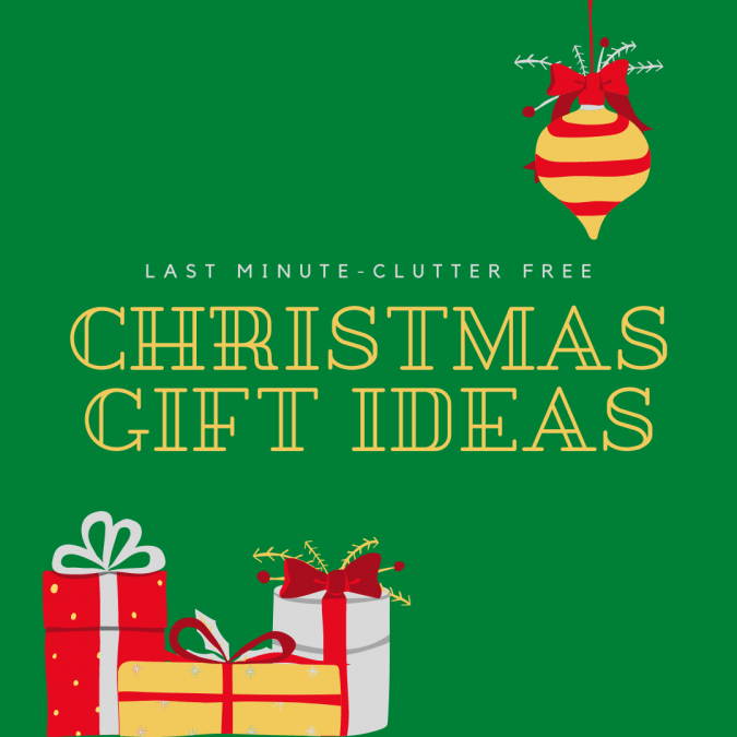 Last-Minute, Clutter-Free Christmas Gifts