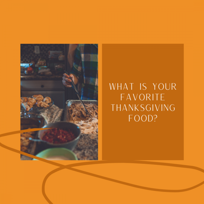 What is your favorite Thanksgiving foods?